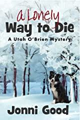 A Lonely Way to Die: A Utah O'Brien Mystery Novel (Minnesota Mysteries Series Book 2) Kindle Edition