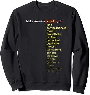 Make America Smart, Kind, Compassionate ... Again Sweatshirt