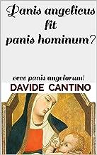 Panis angelicus fit panis hominum?: ecce panis angelorum! (AN-ORESSIA) (Italian Edition)