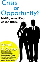 Crisis or Opportunity: Midlife, In and Out of the Office (English Edition)