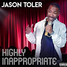 Highly Inappropriate (The EP) [Explicit]