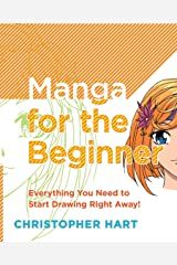 Manga for the Beginner: Everything you Need to Start Drawing Right Away! (Christopher Hart's Manga for the Beginner) Kindle Edition