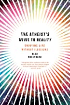 The Atheist's Guide to Reality: Enjoying Life without Illusions (English Edition)