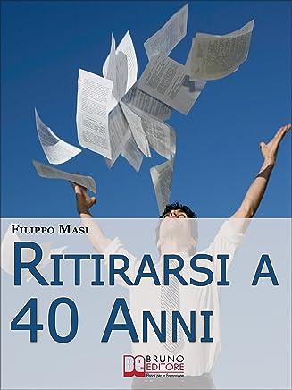 Ritirarsi a 40 Anni. Una Guida Ragionata al Downshifting. (Ebook Italiano - Anteprima Gratis): Una Guida Ragionata al Downshifting