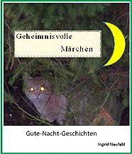 Geheimnisvolle Märchen: Gute-Nacht-Geschichten (German Edition)