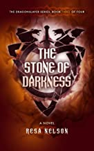 The Stone of Darkness: The Dragonslayer Series: Book Three of Four