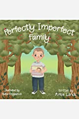 Perfectly Imperfect Family Kindle Edition