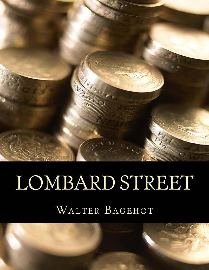 農夫任意風が強いLombard Street: A Description of the Money Market (English Edition)