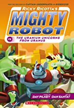 Ricky Ricotta's Mighty Robot vs. The Uranium Unicorns From Uranus (Ricky Ricotta #7)
