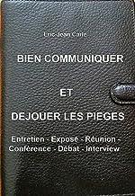 Bien communiquer et déjouer les pièges (French Edition)
