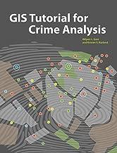 GIS Tutorial for Crime Analysis (GIS Tutorials)