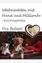 Weihnachten mit Hund und Millionär - Eine Kurzgeschichte Kindle Ausgabe