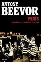 París después de la liberación: 1944-1949 (Spanish Edition)