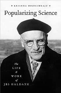 Popularizing Science: The Life and Work of JBS Haldane
