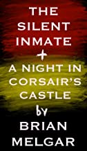 The Silent Inmate + A Night in Corsair's Castle: Two Tales (English Edition)