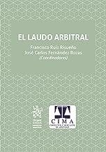 El Laudo Arbitral (Derecho Arbitral) (Spanish Edition)