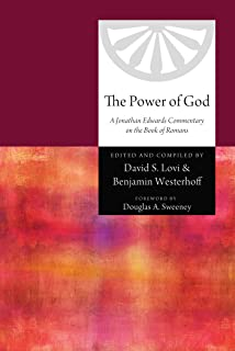 The Power of God: A Jonathan Edwards Commentary on the Book of Romans