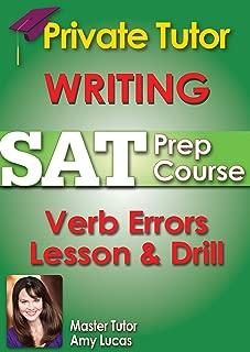Private Tutor Writing SAT Prep - VERB ERRORS LESSON & DRILL