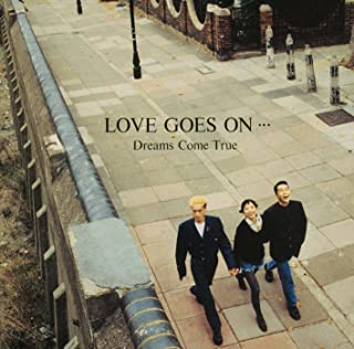 LOVE GOES ON …