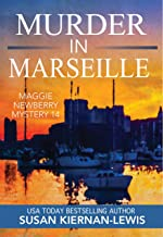 Murder in Marseille (Maggie Newberry Mysteries Book 14)