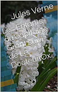 Les Enfants du capitaine Grant suivi de Le Docteur Ox (French Edition)