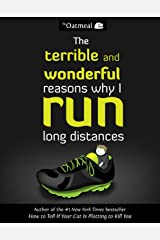 The Terrible and Wonderful Reasons Why I Run Long Distances (The Oatmeal Book 5) Kindle Edition