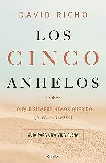 Los cinco anhelos: Lo que siempre hemos querido (y ya tenemos): Guía para una vida plena (Spanish Edition)