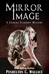 Mirror Image: A Catrina Flaherty Mystery (Catrina Flaherty Mysteries Book 1) Kindle Edition