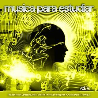 Musica para estudiar: Ritmos binaurales, ondas alfa, música ambiental y música tranquila para lectura, concentración y enfoque, Vol. 5