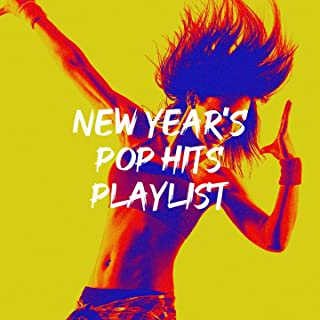 New Year's Pop Hits Playlist