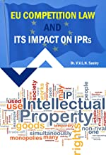 EU Competition Law and its Impact on IPRs