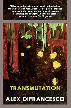 "Alex DiFrancesco's Playlist for Their Story Collection ""Transmutation"""