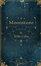 The Moonstone (with original illustrations)