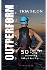 OUTPERFORM THE NORM for Triathlon: The 50 Best Tips EVER for Swimming, Biking and Running (Instructional Videos Included) Kindle Edition