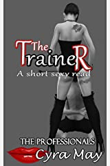 The Trainer: A short sexy read (The Professionals Book 20) Kindle Edition