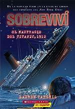 Sobreviví el naufragio del Titanic, 1912 (I Survived the Sinking of the Titanic, 1912) (Spanish Edition)