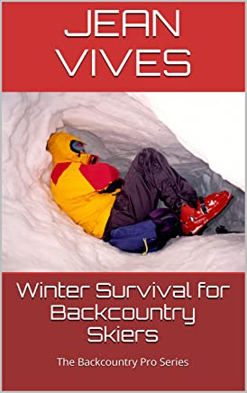 WINTER SURVIVAL FOR BACKCOUNTRY SKIERS (The Backcountry Pro Series Book 1) (English Edition)