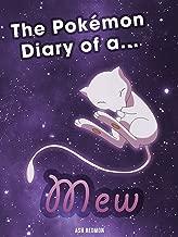 The Pokemon Diary of a Mew [An Unofficial Pokemon Book] (Pokemon diaries Book 1)