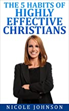 The Bible   Bible Study - The 5 Habits of Highly Effective Christians...