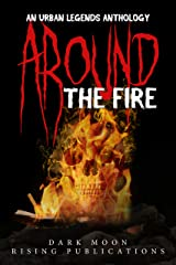 Around the Fire: An Urban Legends Anthology Kindle Edition
