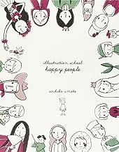 Illustration school. Happy people. Ediz. illustrata