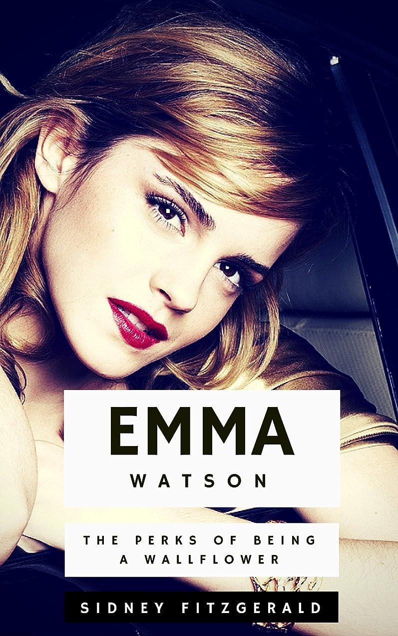 そしてドライバ知的Emma Watson: The Perks of Being a Wallflower (English Edition)