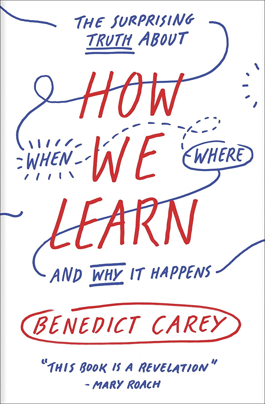 是正する試みダイジェストHow We Learn: The Surprising Truth About When, Where, and Why It Happens (English Edition)