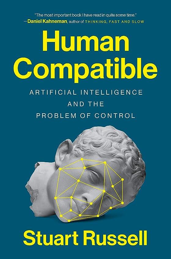 恐ろしいナチュラ更新するHuman Compatible: Artificial Intelligence and the Problem of Control (English Edition)