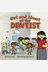 Out and About at the Dentist (Field Trips) Kindle Edition