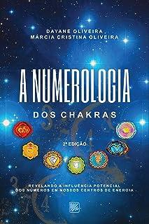 A Numerologia dos Chakras; Revelando a Influência Potencial dos números em nossos centros de energia