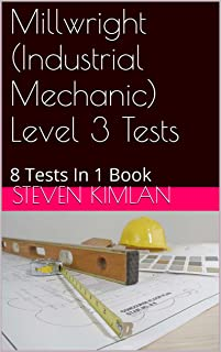 Millwright (Industrial Mechanic) Level 3 Tests: 8 Tests In 1 Book