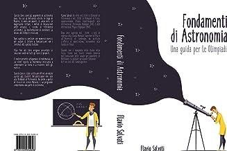 Fondamenti di Astronomia: Una guida per le Olimpiadi (Italian Edition)