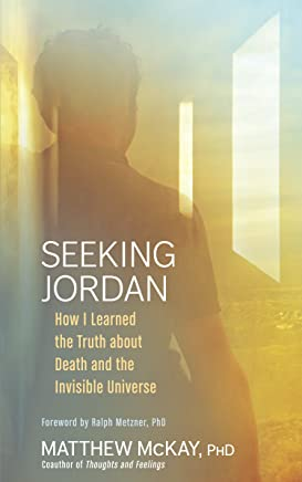 Seeking Jordan: How I Learned the Truth about Death and the Invisible Universe (English Edition)