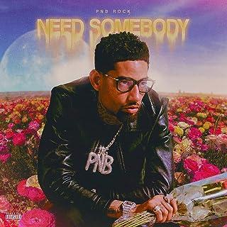 Need Somebody [Explicit]